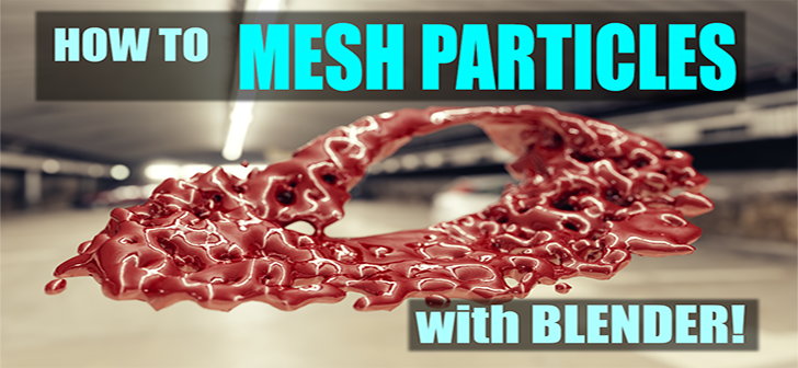 How to Mesh Particles using the CubeSurfer addon