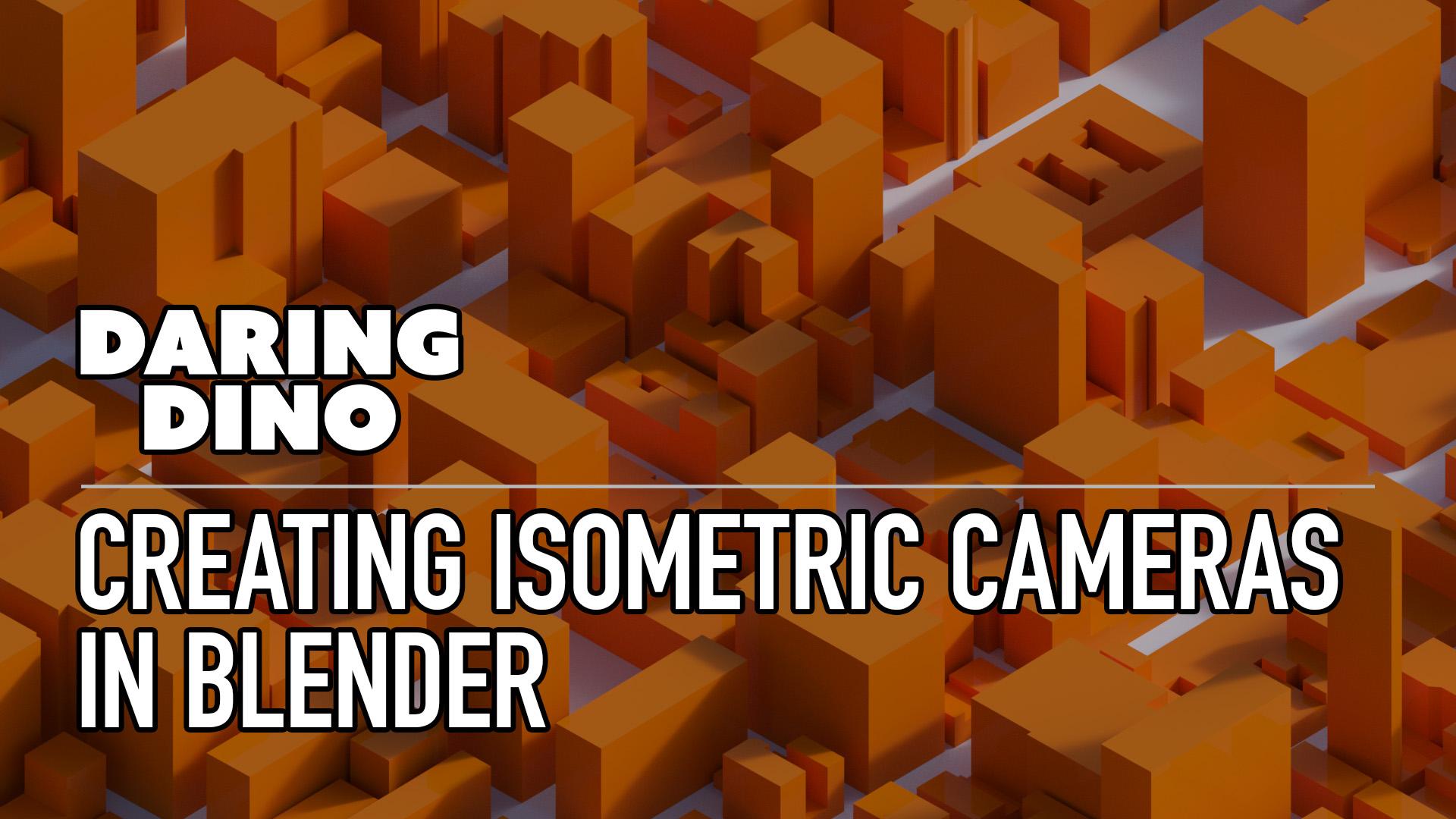 Creating Isometric Cameras in Blender