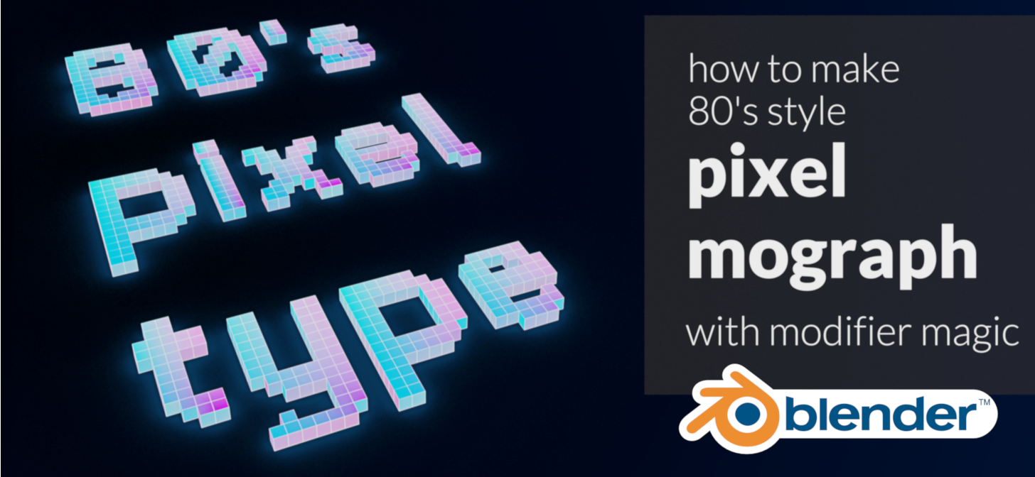 Create an 80's vibe pixel type motion graphics in Blender