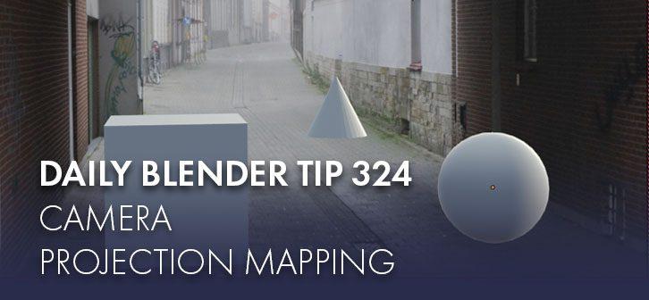 Daily Blender Tip 324: Camera Mapping - BlenderNation on