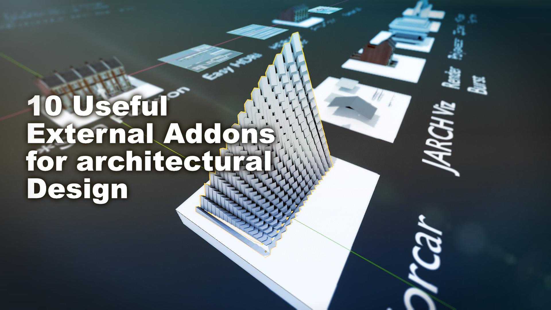 10 Useful external addons for architectural design - BlenderNation
